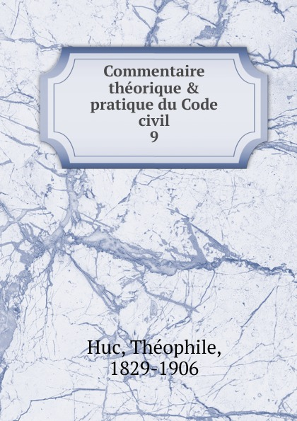 Фото - Théophile Huc Commentaire theorique . pratique du Code civil рюкзак code code co073bwbyzk6