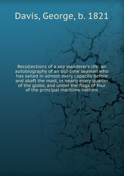 George Davis Recollections of a sea wanderer.s life