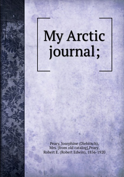 Фото Josephine Diebitsch-Peary, Robert E. Peary My Arctic journal. The great white journey