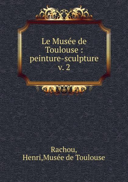 Henri Rachou Le Musee de Toulouse toulouse fc angers sco