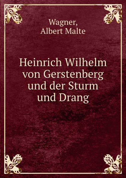 Albert Malte Wagner Heinrich Wilhelm von Gerstenberg und der Sturm und Drang erzahlungen aus dem sturm und drang ii