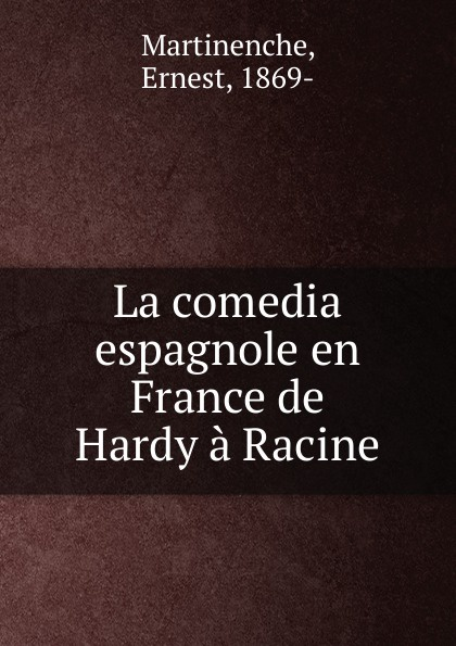 Фото - Ernest Martinenche La comedia espagnole en France de Hardy a Racine comedia infantil