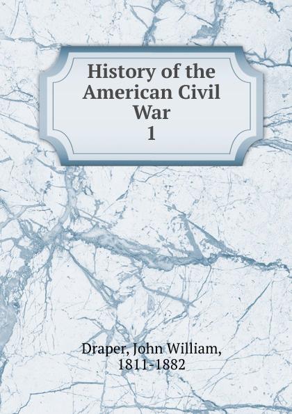 Draper John William History of the American Civil War. vol 1 american civil war armies 5