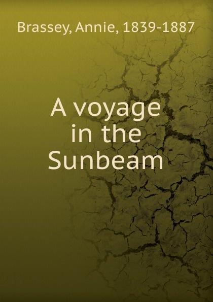лучшая цена Annie Brassey A voyage in the Sunbeam