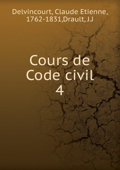 Фото - Claude Etienne Delvincourt Cours de Code civil. Tome 4 рюкзак code code co073bwbyzk6