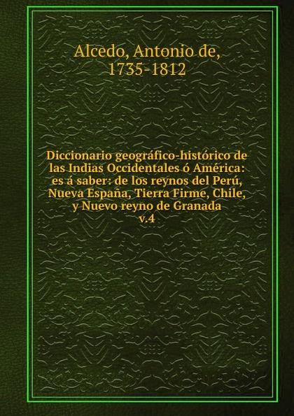 лучшая цена Antonio de Alcedo Diccionario geografico-historico de las Indias Occidentales o America