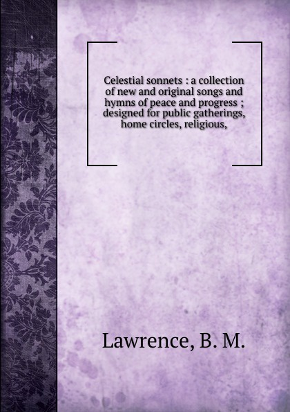 B.M. Lawrence Celestial sonnets luis estable thirty religious sonnets