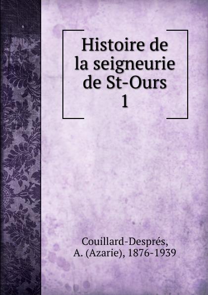 ours ours el Azarie Couillard-Després Histoire de la seigneurie de St-Ours