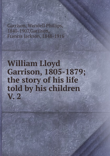 William Lloyd Garrison 1805-1879. Volume 2. 1835-1840 недорго, оригинальная цена
