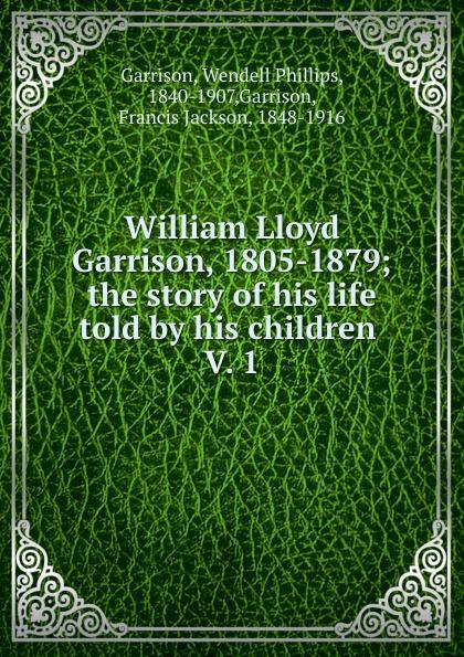 William Lloyd Garrison 1805-1879. Volume 1. 1805-1835 недорго, оригинальная цена