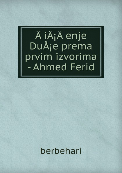 A.iA.A.enje DuA.e prema prvim izvorima - Ahmed Ferid все цены