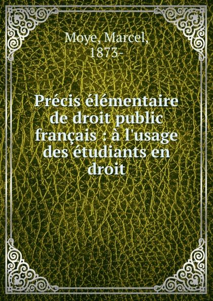 Marcel Moye Precis elementaire de droit public francais marcel moye precis elementaire de droit public francais