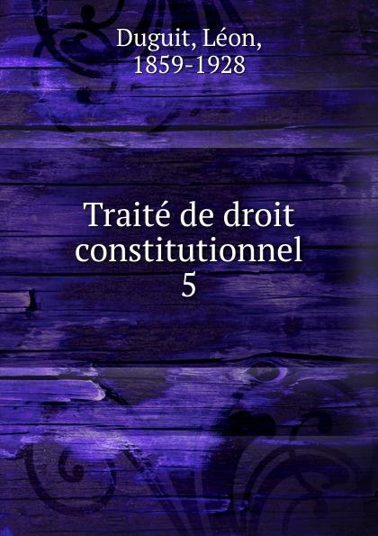 Léon Duguit Traite de droit constitutionnel esmein adhémar elements de droit constitutionnel french edition