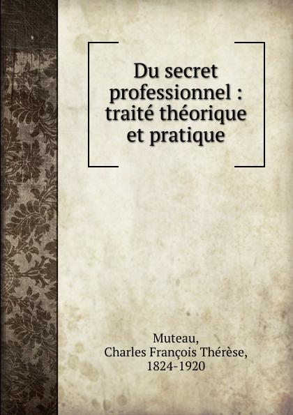 Charles François Thérèse Muteau Du secret professionnel шампуни kydra secret professionnel цена
