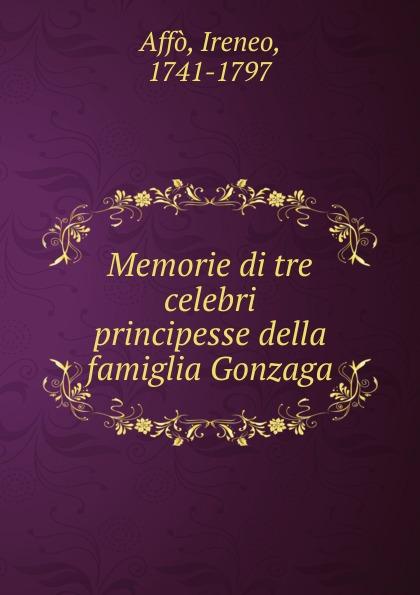 Ireneo Affò Memorie di tre celebri principesse della famiglia Gonzaga enrico vignati ritratto di famiglia