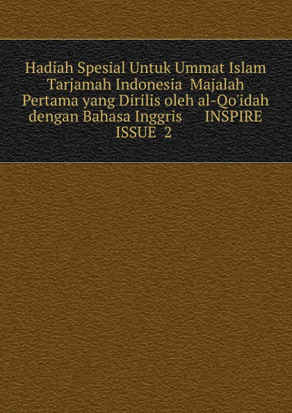 ابو قدامة المهاجر Hadiah Spesial Untuk Ummat Islam Tarjamah Indonesia Majalah Pertama yang Dirilis oleh al-Qo.idah dengan Bahasa Inggris INSPIRE ISSUE 2 tv tuner yang bagus untuk laptop