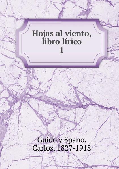 Guido y Spano Hojas al viento, libro lirico francisco calvo baena palabras al viento