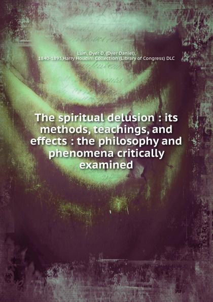Dyer Daniel Lum The spiritual delusion delusion pубашка