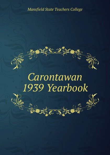 Mansfield State Teachers College Carontawan 1939 Yearbook