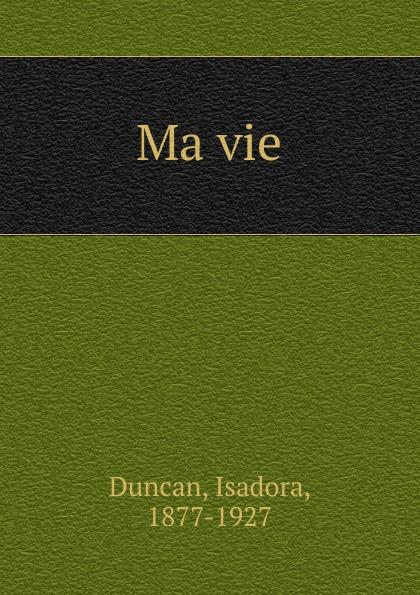 Isadora Duncan Ma vie