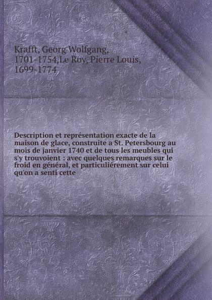 Georg Wolfgang Krafft Description et representation exacte de la maison de glace l histoire de l academie memoires de l academie imperiale des sciences de st petersbourg tome v