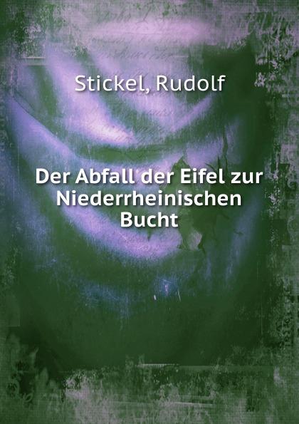 Rudolf Stickel Der Abfall der Eifel zur Niederrheinischen Bucht franz joseph holzwarth der abfall der niederlande