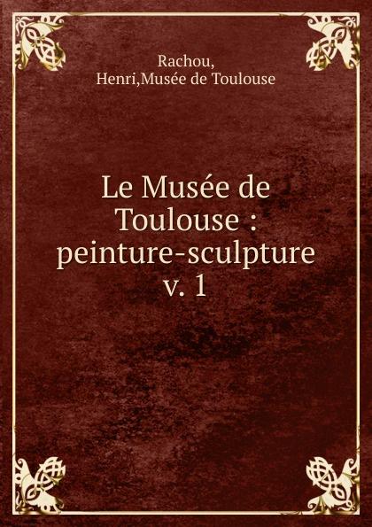 Henri Rachou Le Musee de Toulouse shaka ponk toulouse