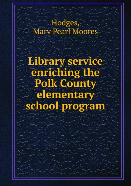 Mary Pearl Moores Hodges Library service enriching the Polk County elementary school program