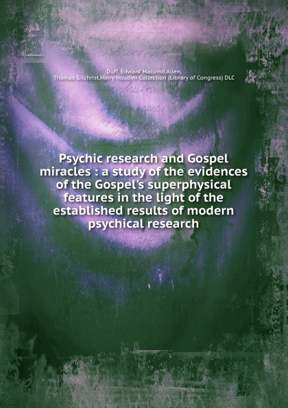 цена на Edward Macomb Duff, Thomas Gilchrist Allen Psychic research and Gospel miracles
