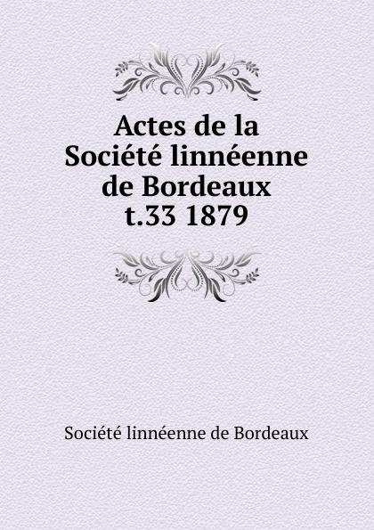 Actes de la Societe linneenne de Bordeaux bénabar bordeaux