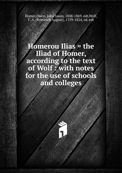 цена Owen Homer Homerou Ilias . the Iliad of Homer, according to the text of Wolf онлайн в 2017 году