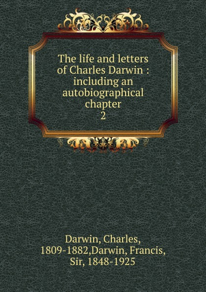 Darwin Charles The life and letters of Charles Darwin чарльз дарвин life and letters of charles darwin volume 1