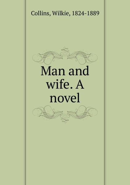 Wilkie Collins Man and wife