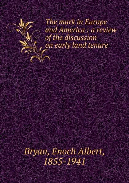 Enoch Albert Bryan The mark in Europe and America недорго, оригинальная цена