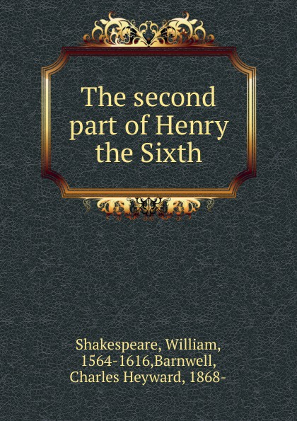 лучшая цена William Shakespeare, Charles H. Barnwell The second part of Henry the Sixth