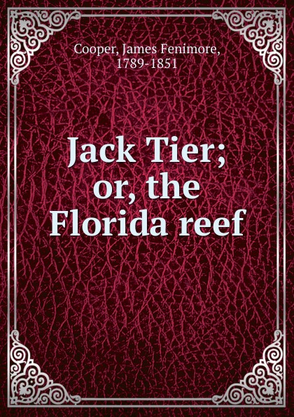 лучшая цена Cooper James Fenimore Jack Tier. Or, the Florida reef