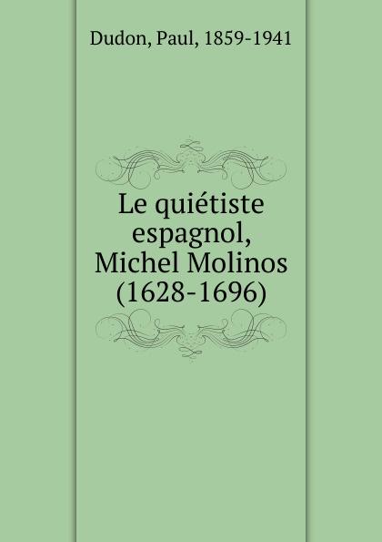 Фото - Paul Dudon Le quietiste espagnol, Michel Molinos jean paul gaultier le male