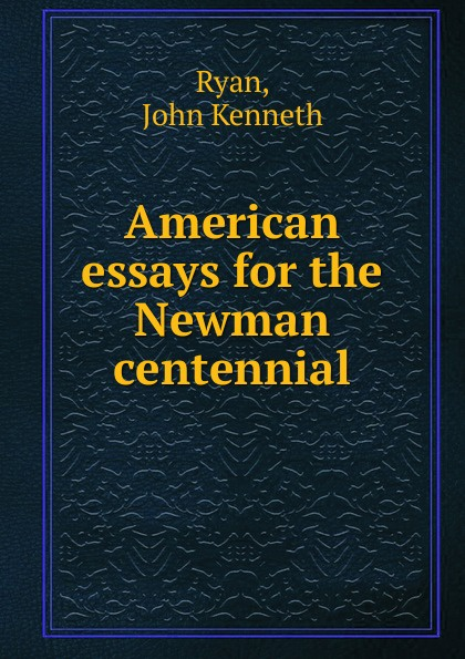 John Kenneth Ryan American essays for the Newman centennial cd billie holiday the centennial collection