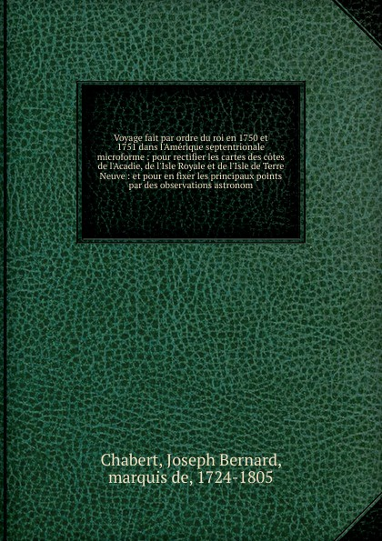 Joseph Bernard Chabert Voyage fait par ordre du roi en 1750 et 1751 dans l.Amerique septentrionale microforme félix nadar a terre en l air memoires du geant