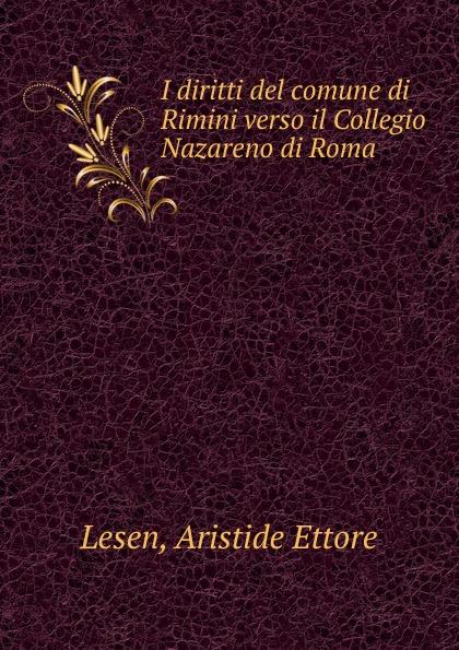 Aristide Ettore Lesen I diritti del comune di Rimini verso il Collegio Nazareno di Roma santo monti il comune di como