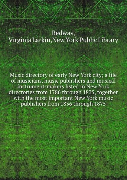 цена на Virginia Larkin Redway Music directory of early New York city
