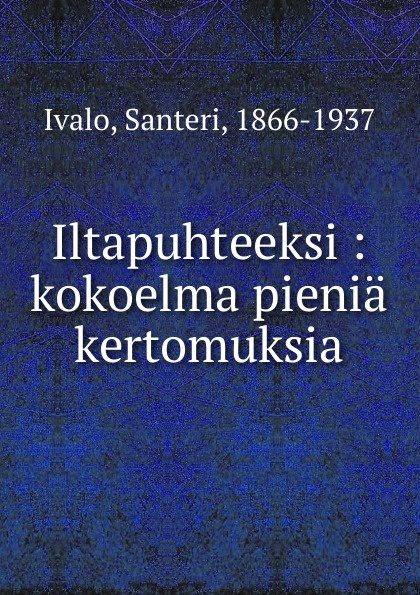 Santeri Ivalo Iltapuhteeksi charles kingsley charles kingsley his letters and memories of his life volume 2