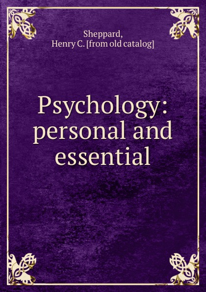 Henry C. Sheppard Psychology. Personal and essential