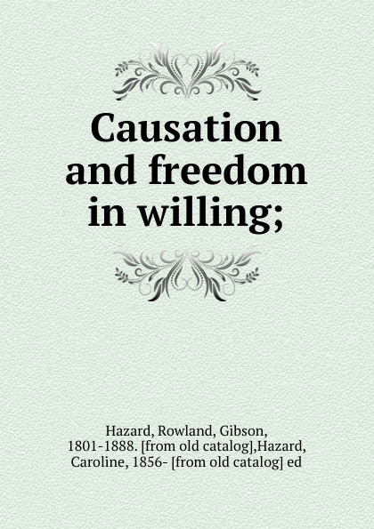 Rowland Hazard Causation and freedom in willing
