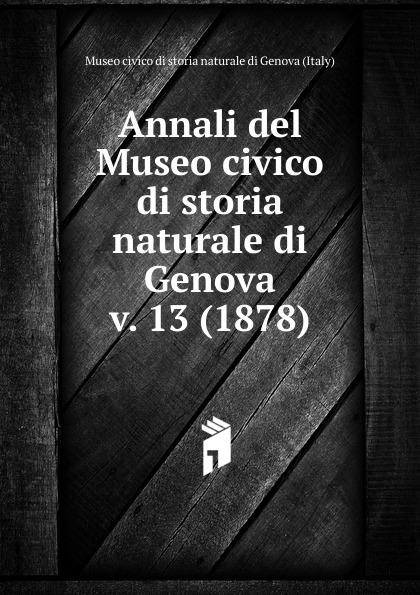 Annali del Museo civico di storia naturale di Genova martine micallef royal rose aoud туалетные духи тестер 100 мл