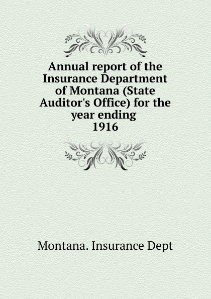Annual report of the Insurance Department of Montana (State Auditor's Office) for the year ending, 1916
