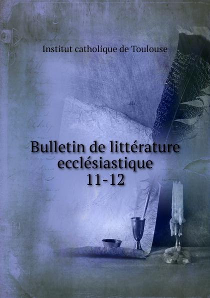 Institut catholique de Toulouse Bulletin de litterature ecclesiastique shaka ponk toulouse