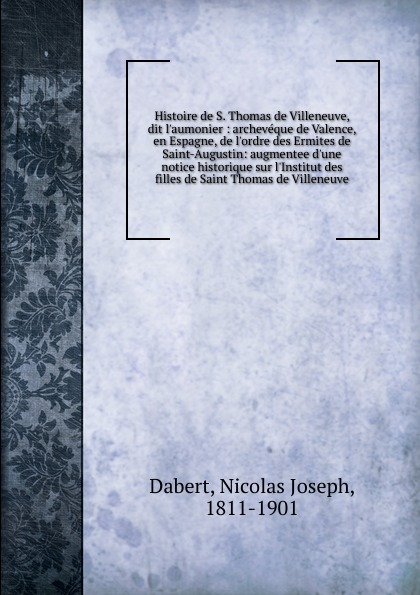 Nicolas Joseph Dabert Histoire de Saint Thomas de Villeneuve цена