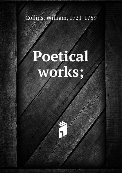 William Collins The poetical works