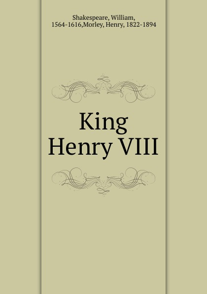 henry viii William Shakespeare King Henry VIII